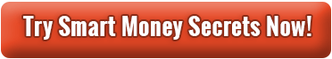 Try Smart Money Secrets Now!