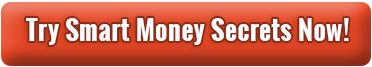 Try Smart Money Secrets Now!