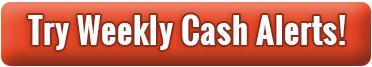 Try Weekly Cash Alert